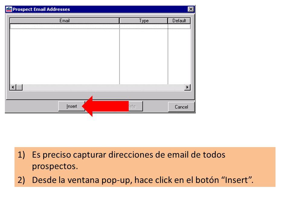 1)Es preciso capturar direcciones de email de todos prospectos.