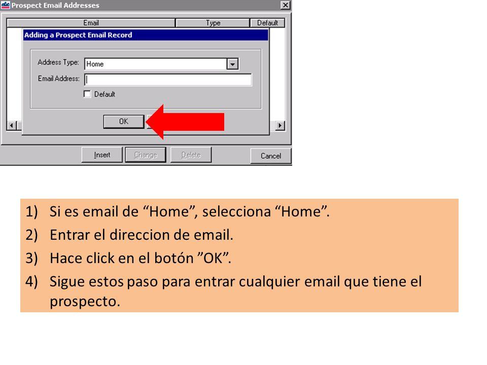 1)Si es email de Home, selecciona Home. 2)Entrar el direccion de email.