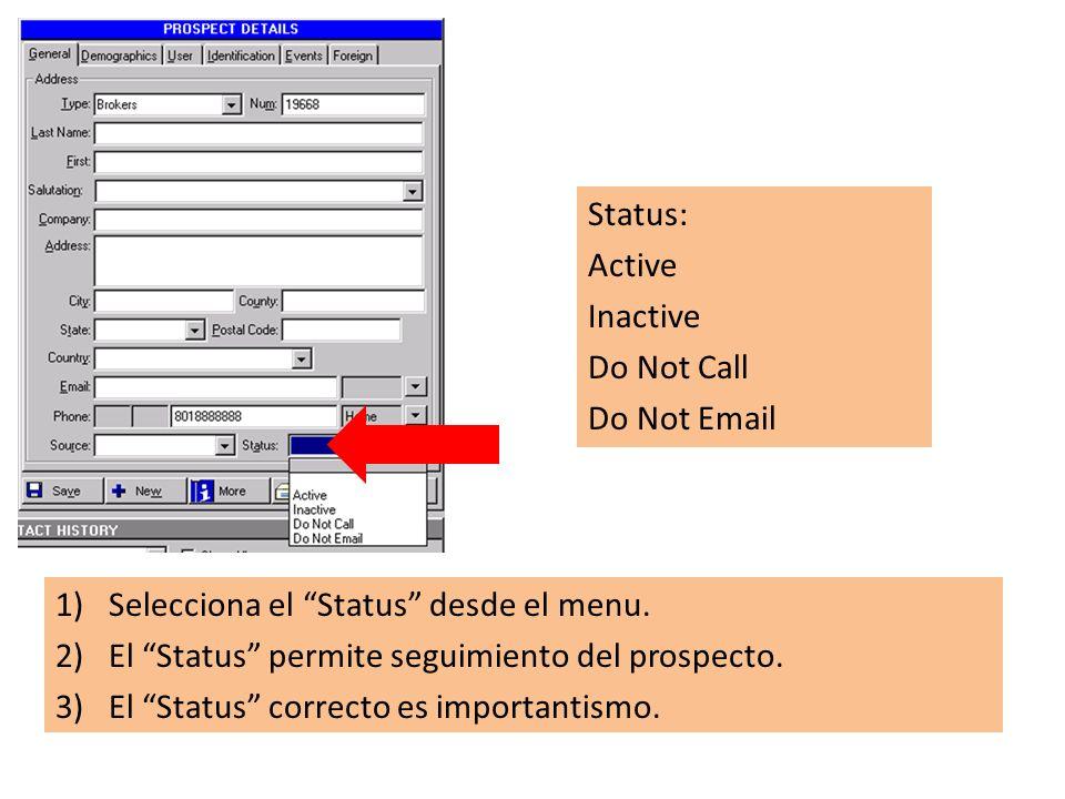 1)Selecciona el Status desde el menu. 2)El Status permite seguimiento del prospecto.