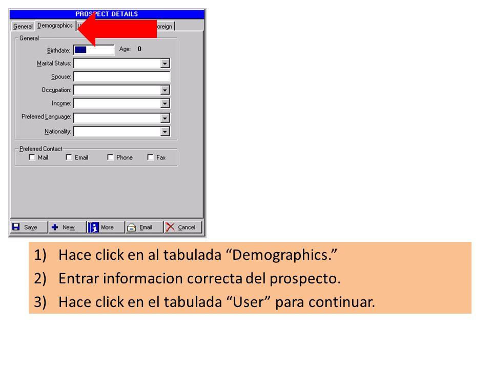 1)Hace click en al tabulada Demographics. 2)Entrar informacion correcta del prospecto.