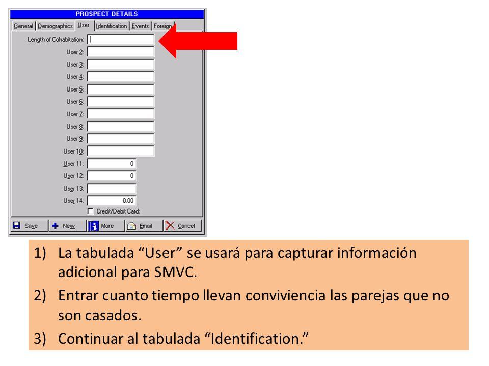 1)La tabulada User se usará para capturar información adicional para SMVC.