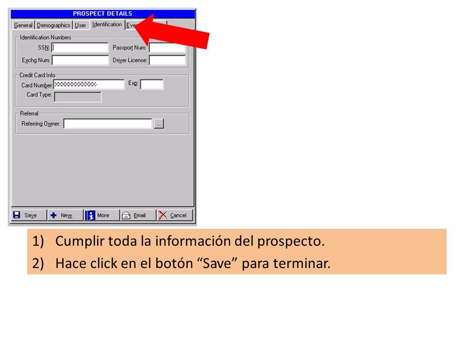 1)Cumplir toda la información del prospecto. 2)Hace click en el botón Save para terminar.