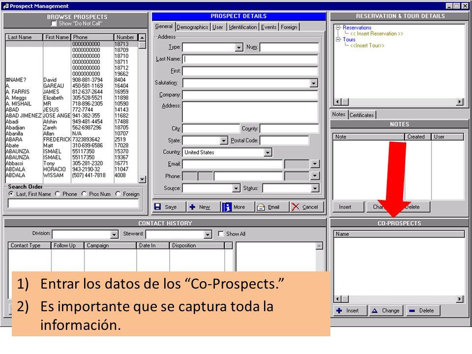 1)Entrar los datos de los Co-Prospects. 2)Es importante que se captura toda la información.