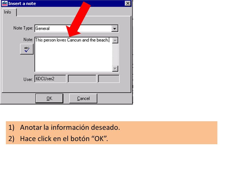 1)Anotar la información deseado. 2)Hace click en el botón OK.