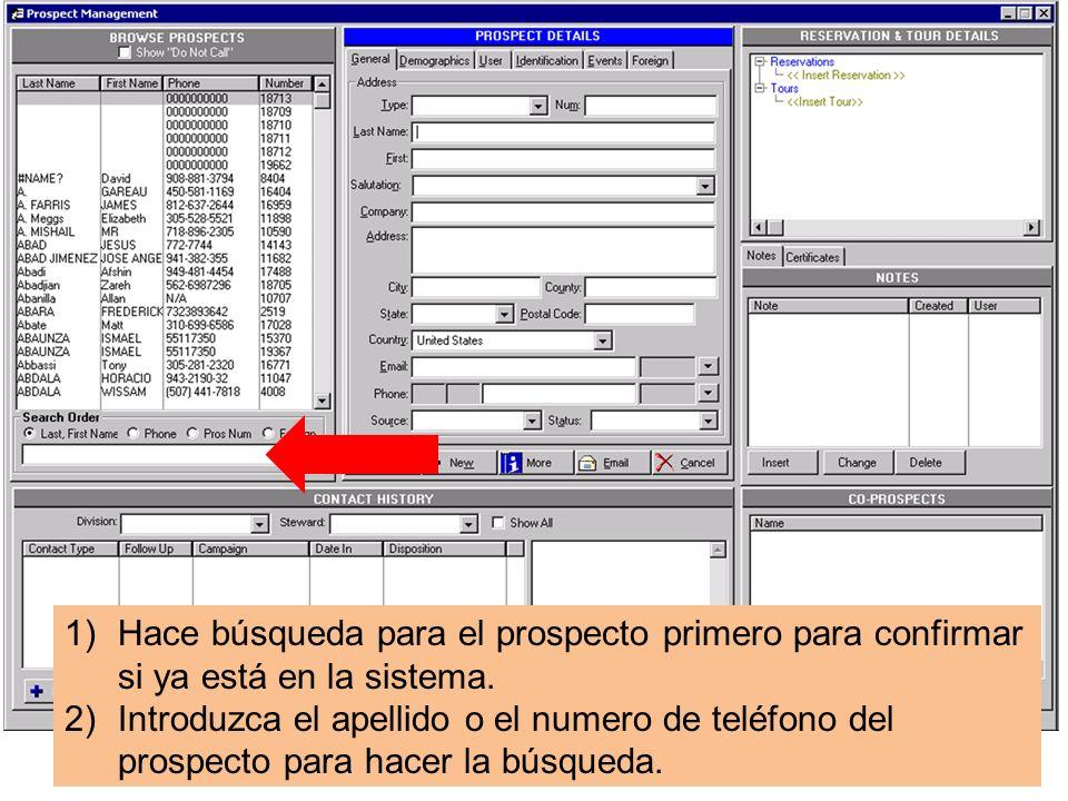 1)Hace búsqueda para el prospecto primero para confirmar si ya está en la sistema.
