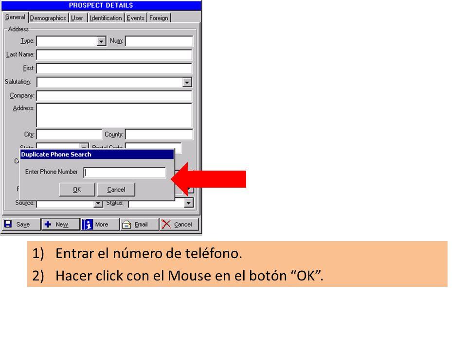 1)Entrar el número de teléfono. 2)Hacer click con el Mouse en el botón OK.