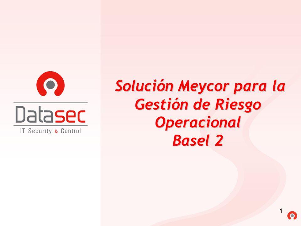 1 Solución Meycor para la Gestión de Riesgo Operacional Basel 2