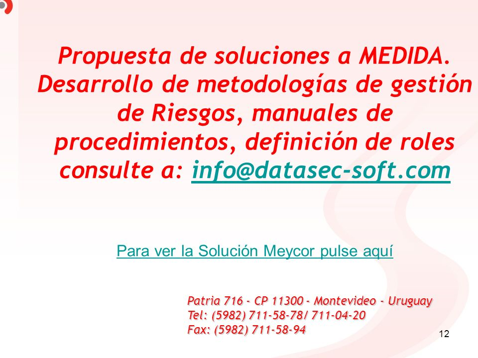 12 Propuesta de soluciones a MEDIDA. Desarrollo de metodologías de gestión de Riesgos, manuales de procedimientos, definición de roles consulte a: inf