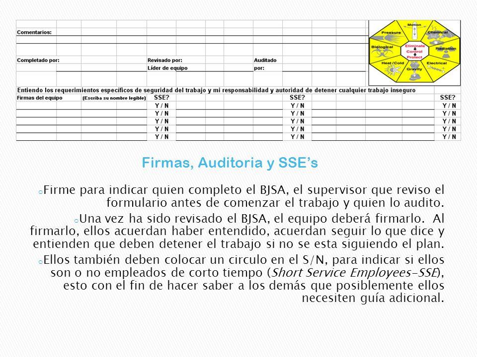 o Firme para indicar quien completo el BJSA, el supervisor que reviso el formulario antes de comenzar el trabajo y quien lo audito. o Una vez ha sido