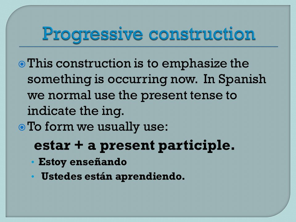 This construction is to emphasize the something is occurring now. In Spanish we normal use the present tense to indicate the ing. To form we usually u