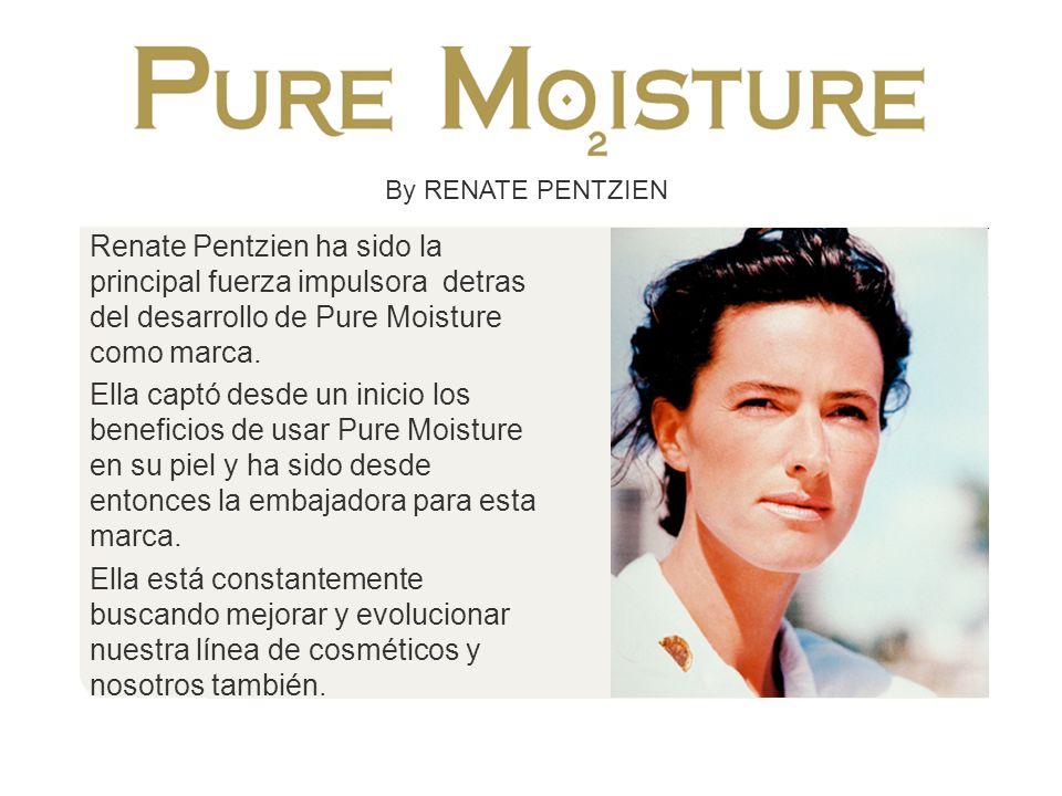 By RENATE PENTZIEN Renate Pentzien ha sido la principal fuerza impulsora detras del desarrollo de Pure Moisture como marca. Ella captó desde un inicio