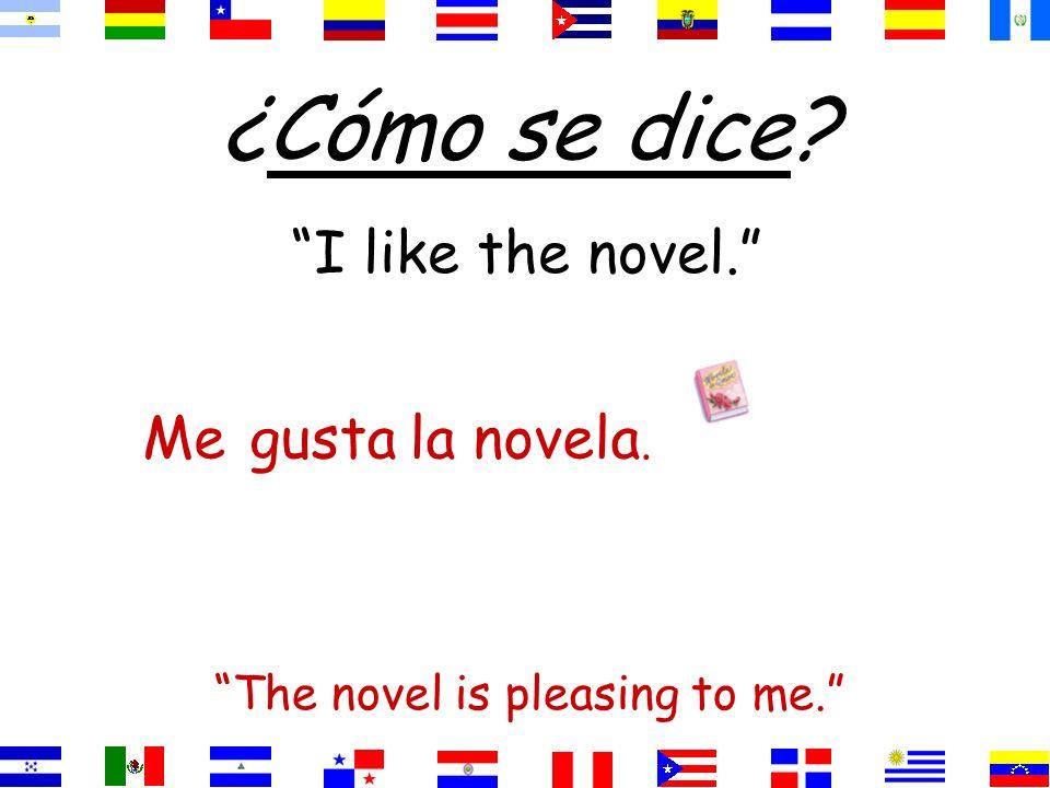 Me gusta… / Me gustan… Te gusta… / Te gustan… Le gusta… / Le gustan… Me gusta… / Me gustan… Te gusta… / Te gustan… Le gusta… / Le gustan… I like… You like… He / she / You like(s)… ==