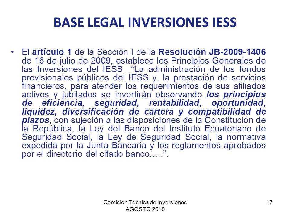 Comisión Técnica de Inversiones AGOSTO 2010 17 El artículo 1 de la Sección I de la Resolución JB-2009-1406 de 16 de julio de 2009, establece los Princ