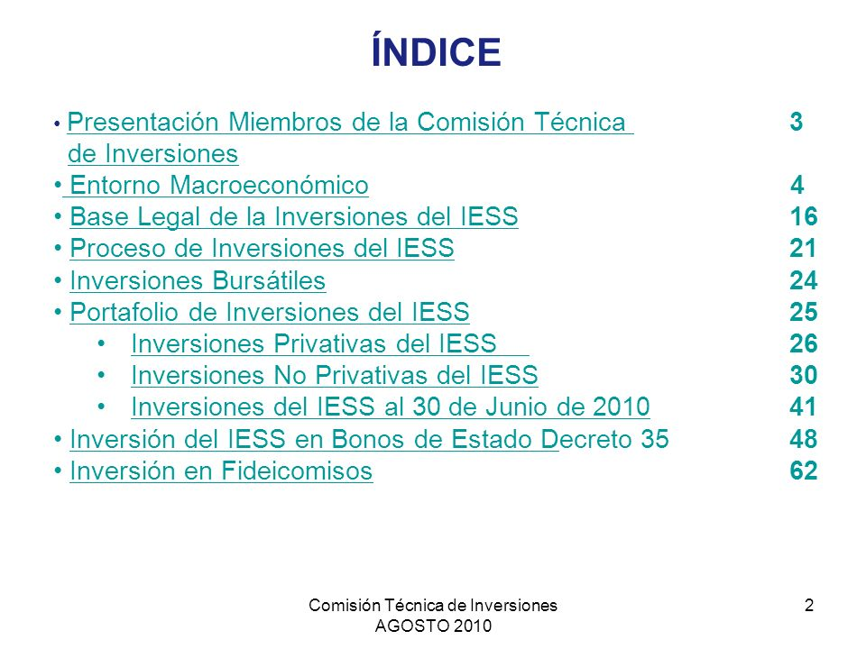 Comisión Técnica de Inversiones AGOSTO 2010 2 ÍNDICE Presentación Miembros de la Comisión Técnica 3 Presentación Miembros de la Comisión Técnica de In