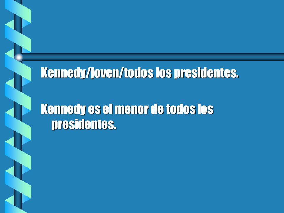 Kennedy/joven/todos los presidentes. Kennedy es el menor de todos los presidentes.