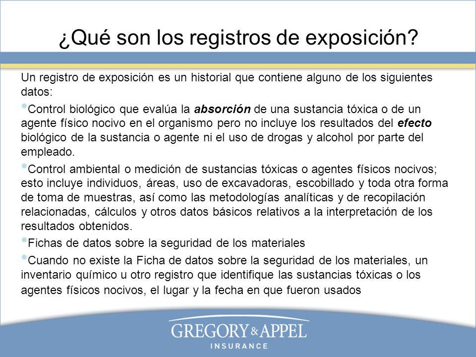 ¿Qué son los registros de exposición? Un registro de exposición es un historial que contiene alguno de los siguientes datos: Control biológico que eva