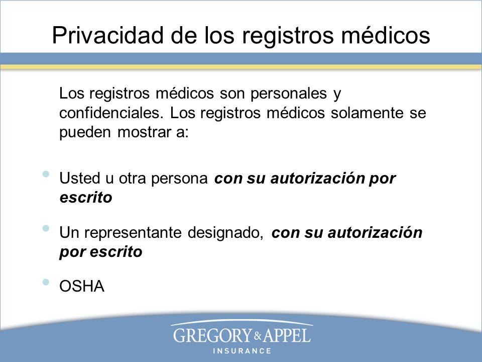 Privacidad de los registros médicos Los registros médicos son personales y confidenciales. Los registros médicos solamente se pueden mostrar a: Usted