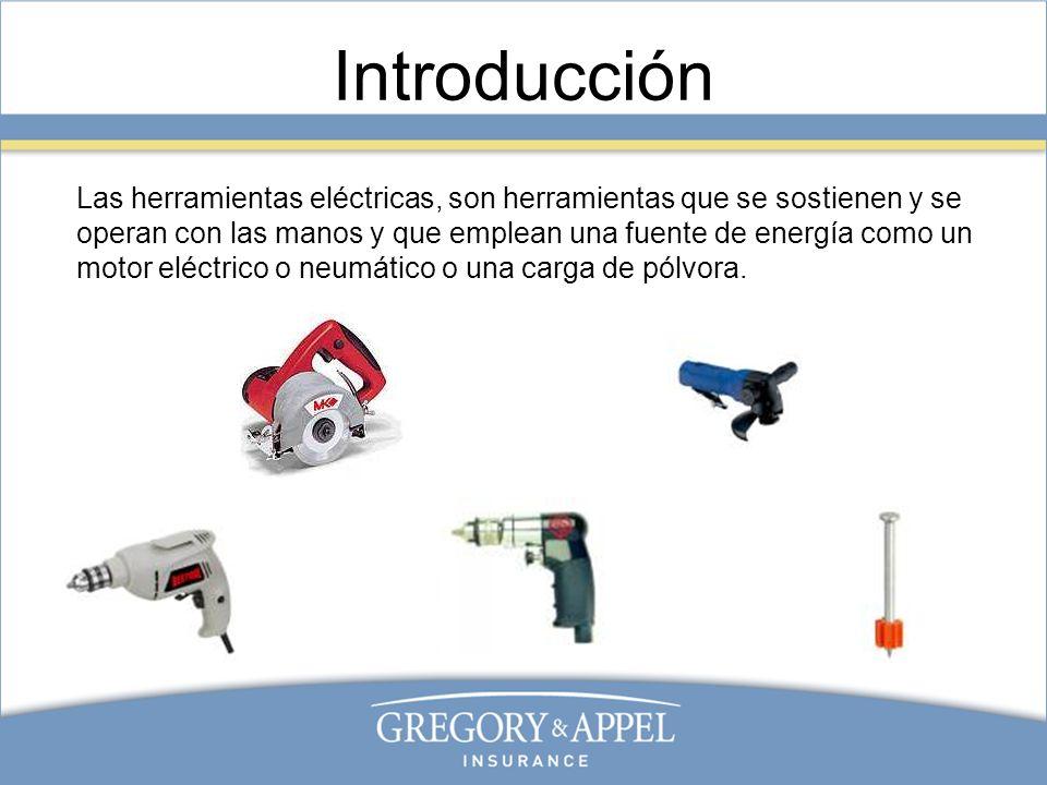Introducción Las herramientas eléctricas, son herramientas que se sostienen y se operan con las manos y que emplean una fuente de energía como un moto
