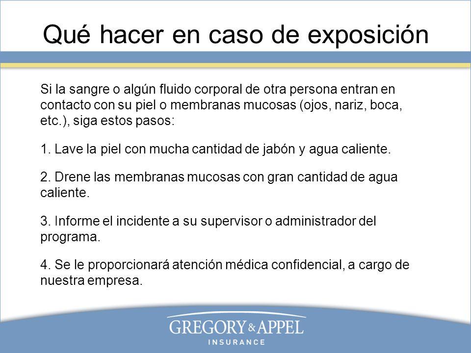Qué hacer en caso de exposición Si la sangre o algún fluido corporal de otra persona entran en contacto con su piel o membranas mucosas (ojos, nariz,