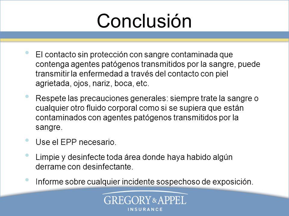 Conclusión El contacto sin protección con sangre contaminada que contenga agentes patógenos transmitidos por la sangre, puede transmitir la enfermedad