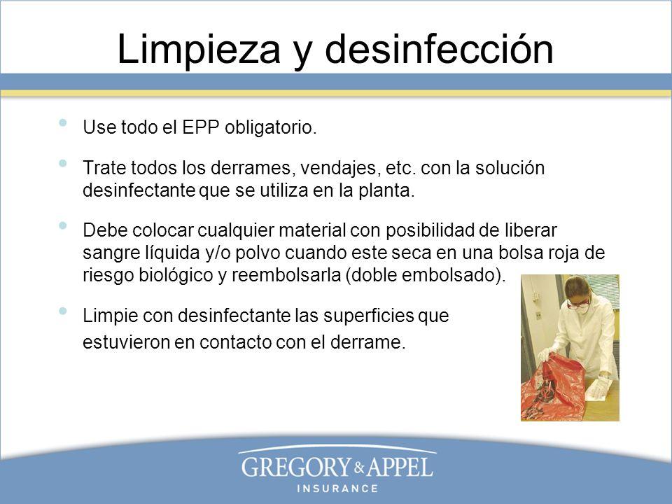 Limpieza y desinfección Use todo el EPP obligatorio. Trate todos los derrames, vendajes, etc. con la solución desinfectante que se utiliza en la plant