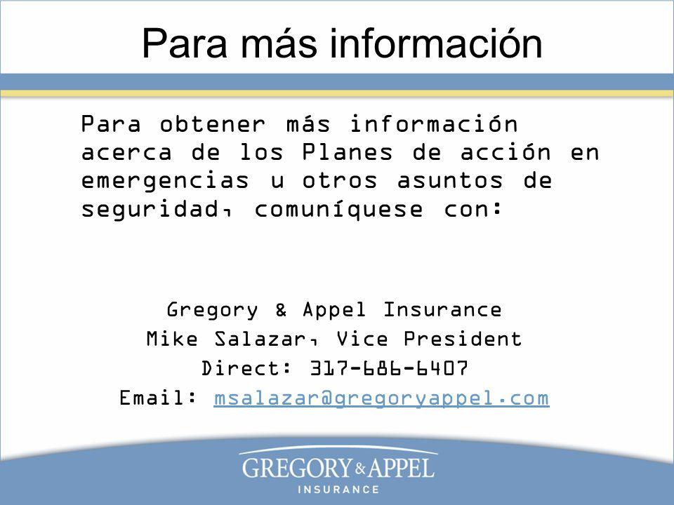 Para más información Para obtener más información acerca de los Planes de acción en emergencias u otros asuntos de seguridad, comuníquese con: Gregory
