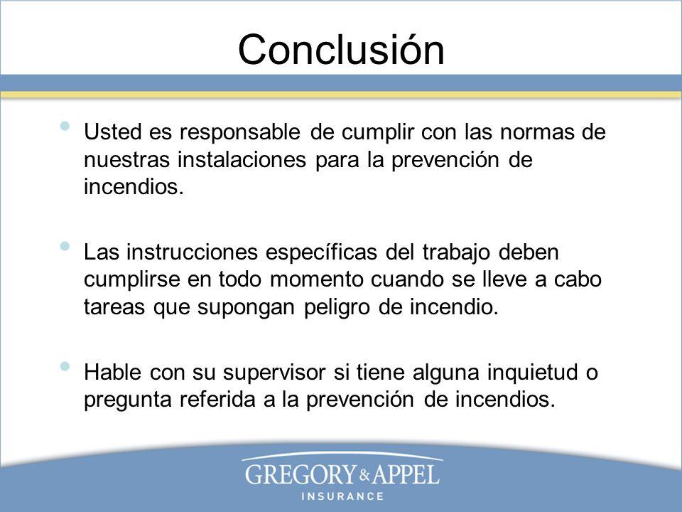 Conclusión Usted es responsable de cumplir con las normas de nuestras instalaciones para la prevención de incendios. Las instrucciones específicas del