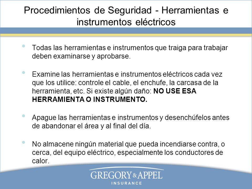 Procedimientos de Seguridad - Herramientas e instrumentos eléctricos Todas las herramientas e instrumentos que traiga para trabajar deben examinarse y