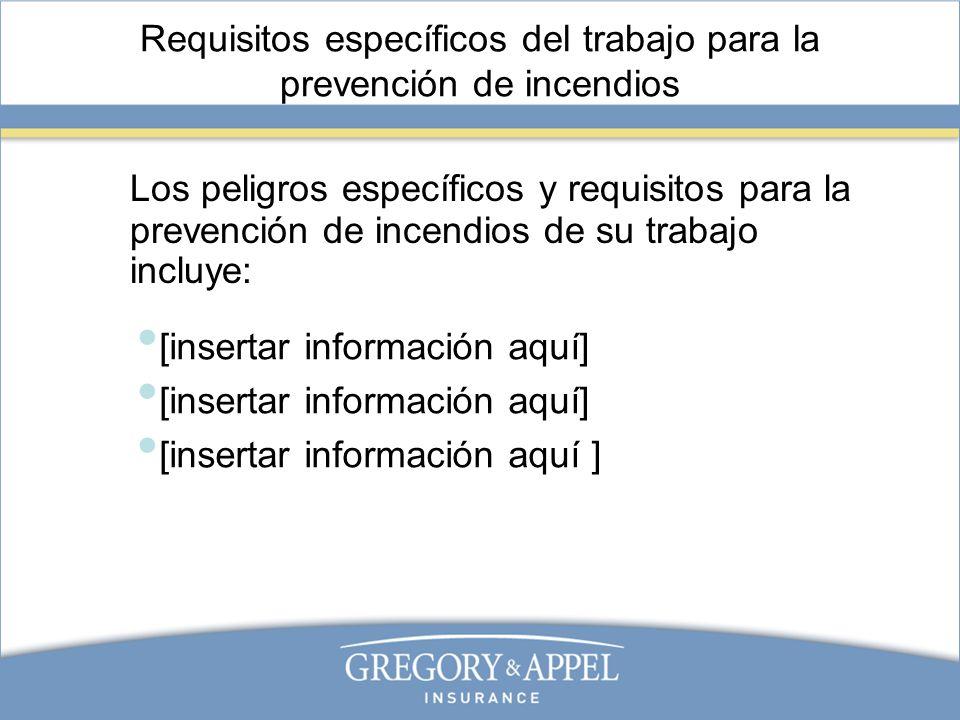 Requisitos específicos del trabajo para la prevención de incendios Los peligros específicos y requisitos para la prevención de incendios de su trabajo