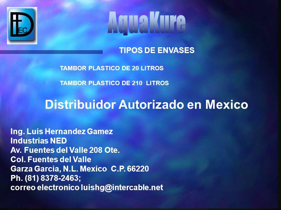 TIPOS DE ENVASES TAMBOR PLASTICO DE 20 LITROS TAMBOR PLASTICO DE 210 LITROS Distribuidor Autorizado en Mexico Ing. Luis Hernandez Gamez Industrias NED