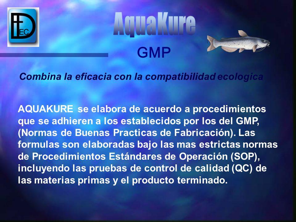 Combina la eficacia con la compatibilidad ecologica AQUAKURE se elabora de acuerdo a procedimientos que se adhieren a los establecidos por los del GMP