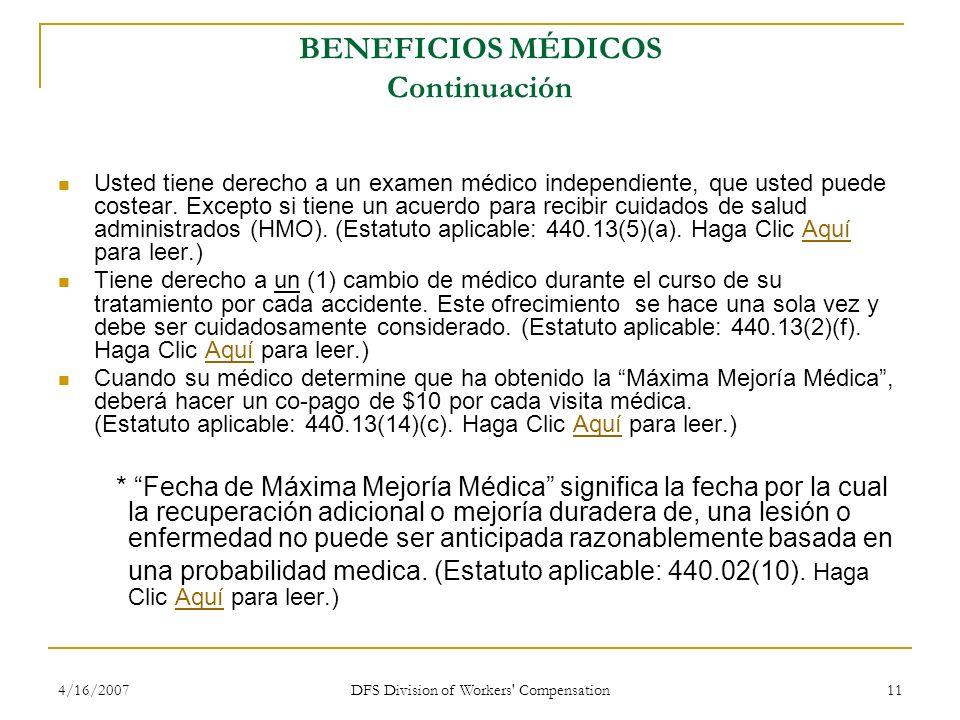 4/16/2007 DFS Division of Workers' Compensation 11 BENEFICIOS MÉDICOS Continuación Usted tiene derecho a un examen médico independiente, que usted pue