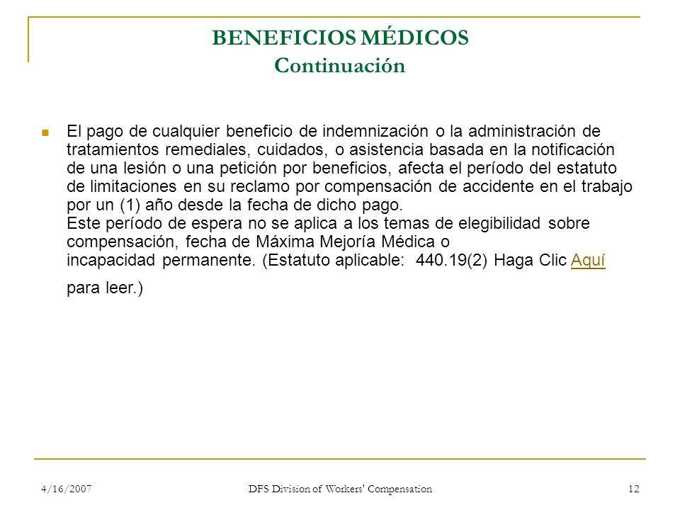 4/16/2007 DFS Division of Workers' Compensation 12 BENEFICIOS MÉDICOS Continuación El pago de cualquier beneficio de indemnización o la administración