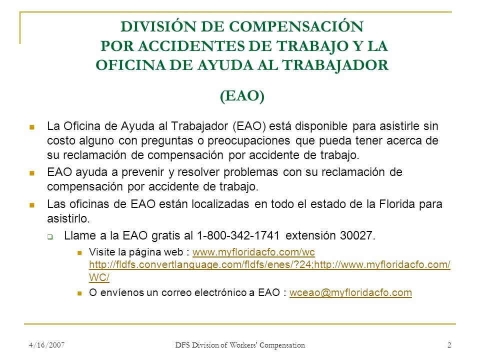 4/16/2007 DFS Division of Workers' Compensation 2 DIVISIÓN DE COMPENSACIÓN POR ACCIDENTES DE TRABAJO Y LA OFICINA DE AYUDA AL TRABAJADOR (EAO) La Ofic