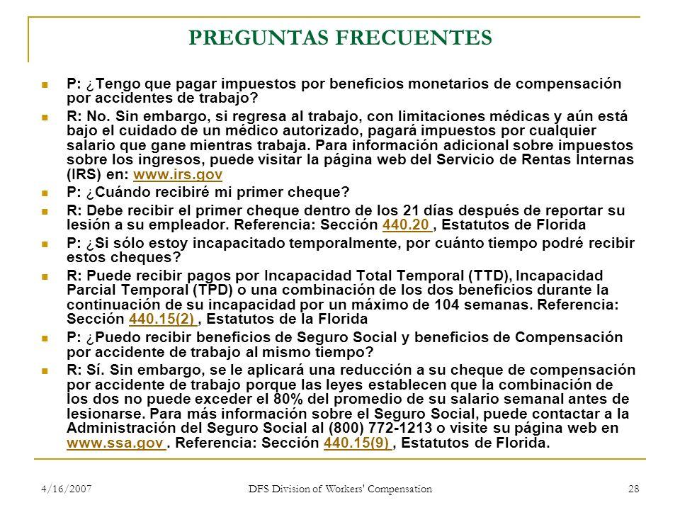4/16/2007 DFS Division of Workers' Compensation 28 PREGUNTAS FRECUENTES P: ¿Tengo que pagar impuestos por beneficios monetarios de compensación por ac