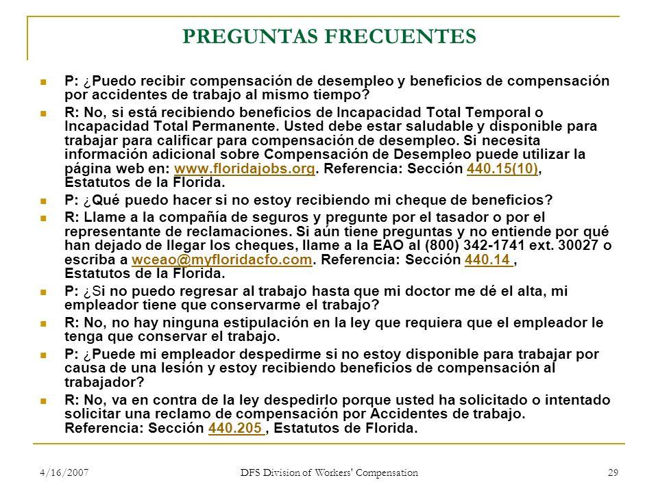 4/16/2007 DFS Division of Workers' Compensation 29 PREGUNTAS FRECUENTES P: ¿Puedo recibir compensación de desempleo y beneficios de compensación por a