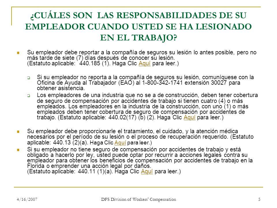 4/16/2007 DFS Division of Workers' Compensation 5 ¿CUÁLES SON LAS RESPONSABILIDADES DE SU EMPLEADOR CUANDO USTED SE HA LESIONADO EN EL TRABAJO? Su emp