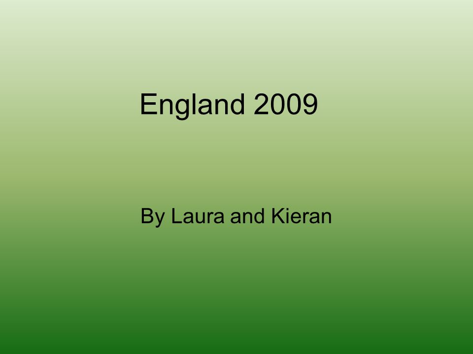 England 2009 By Laura and Kieran