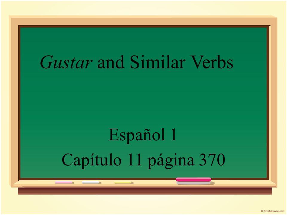 Gustar and Similar Verbs Español 1 Capítulo 11 página 370