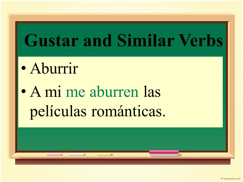 Gustar and Similar Verbs A mí me gustan los dibujos animados, pero a él no le gustan.