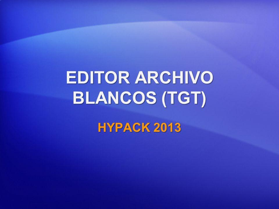 EDITOR ARCHIVO BLANCOS (TGT) HYPACK 2013