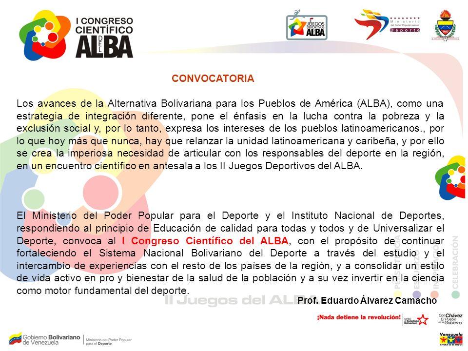 CONVOCATORIA Los avances de la Alternativa Bolivariana para los Pueblos de América (ALBA), como una estrategia de integración diferente, pone el énfas