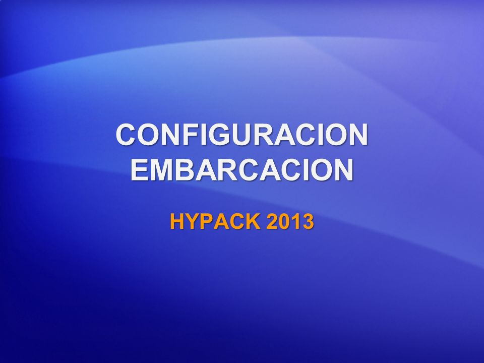 CONFIGURACION EMBARCACION HYPACK 2013