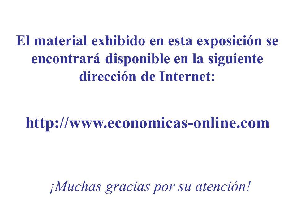 El material exhibido en esta exposición se encontrará disponible en la siguiente dirección de Internet: http://www.economicas-online.com ¡Muchas graci