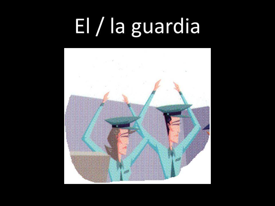El / la guardia