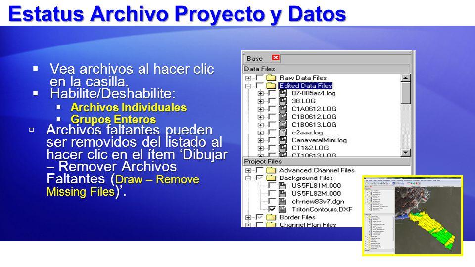 Estatus Archivo Proyecto y Datos Vea archivos al hacer clic en la casilla. Vea archivos al hacer clic en la casilla. Habilite/Deshabilite: Habilite/De