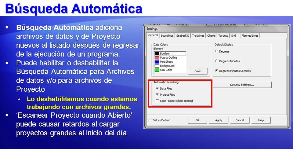 Búsqueda Automática Búsqueda Automática adiciona archivos de datos y de Proyecto nuevos al listado después de regresar de la ejecución de un programa.