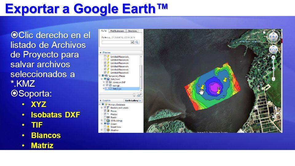 Exportar a Google Earth Clic derecho en el listado de Archivos de Proyecto para salvar archivos seleccionados a *.KMZ Clic derecho en el listado de Ar