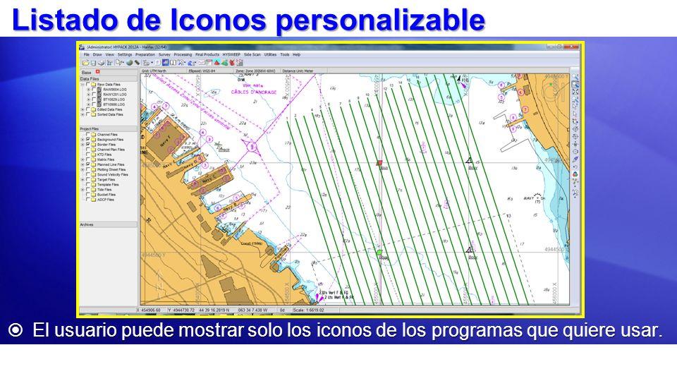Listado de Iconos personalizable El usuario puede mostrar solo los iconos de los programas que quiere usar. El usuario puede mostrar solo los iconos d