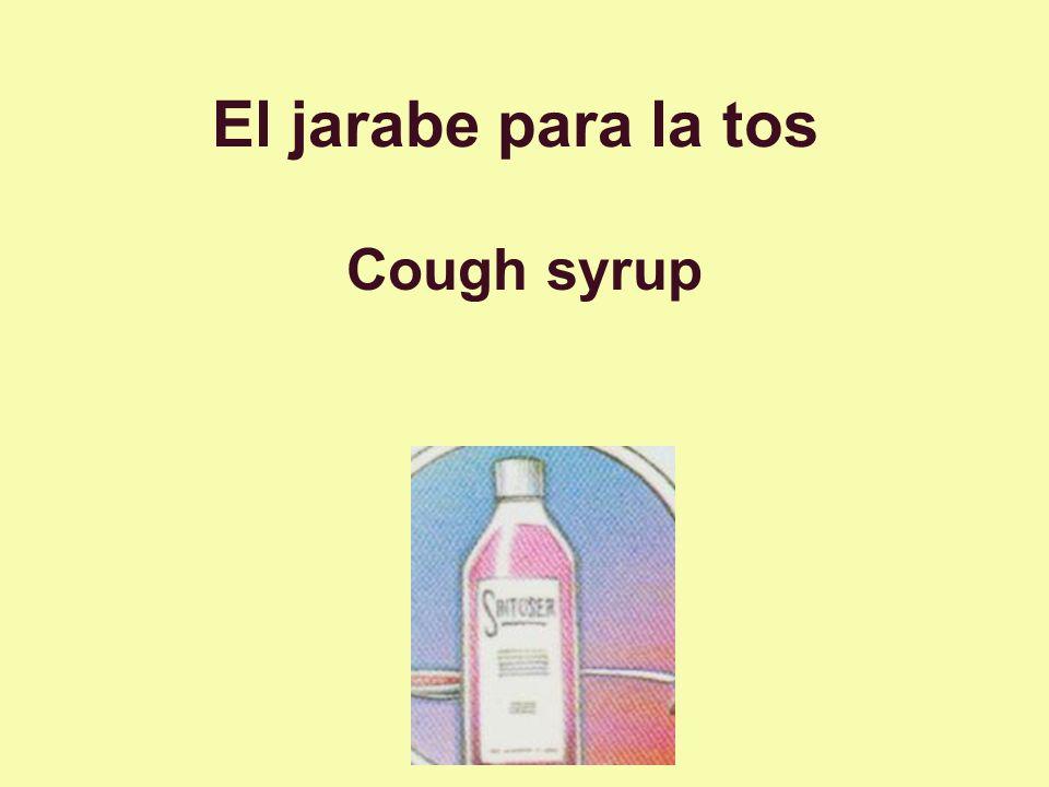 El jarabe para la tos Cough syrup